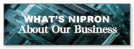 WHAT'S NIPRON About Our Business